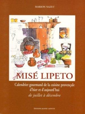 Misé Lipeto Calendrier gourmand de la cuisine provençale. Tome 1, De juillet à décembre - jeanne laffitte - 9782862764290 -
