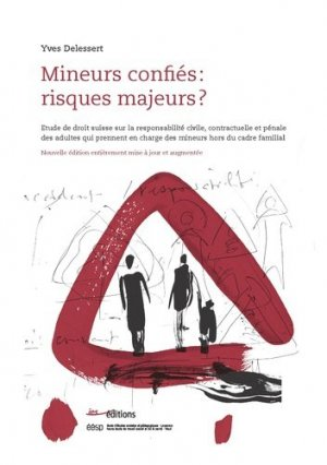 Mineurs confiés : risques majeurs ?-EESP-9782882241559
