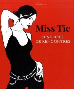 Miss Tic. Histoires de rencontres - Editions Lélia Mordoch - 9782909138336 -
