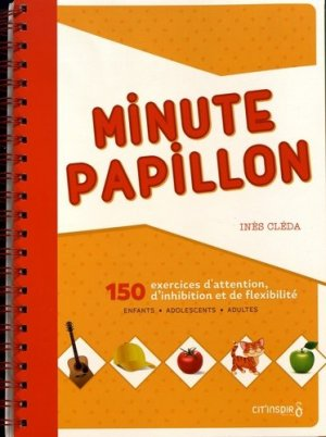 Minute papillon. 150 exercices d'attention, d'inhibition et de flexibilité - cit'inspir - 9782919675340 -