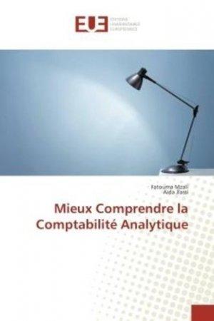 Mieux comprendre la comptabilité analytique - Editions Universitaires Européennes - 9786202286930 -