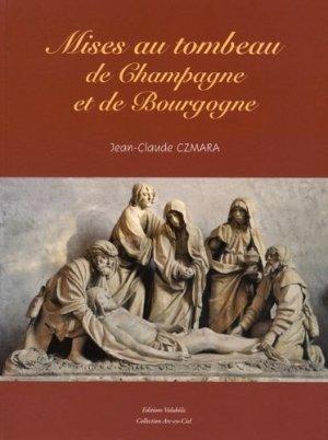 Mises au tombeau de Champagne et de Bourgogne - Editions Volubilis - 9791095635000 -
