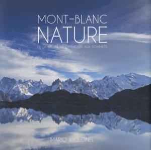 Mont-Blanc nature. De la vallée de Chamonix aux sommets, Edition bilingue français-anglais - Mario Colonel Editions - 3760166932153 -