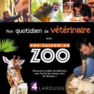 Mon quotidien de vétérinaire avec Une saison au zoo-larousse-9782035935991