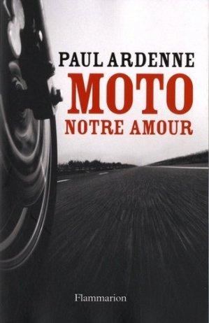 Moto, notre amour - Flammarion - 9782081220324 -