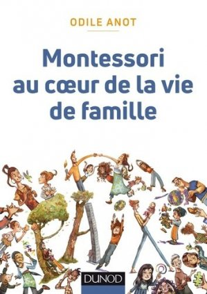 Montessori au coeur de la vie de famille - dunod - 9782100782956 -