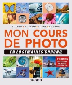 Mon cours de photo en 20 semaines chrono 2e éd. - dunod - 9782100810963 -
