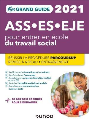 Mon Grand Guide pour entrer en école du travail social- 2021 - dunod - 9782100814800 -
