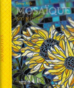 Mosaïque 300 motifs - eyrolles - 9782212118438 -
