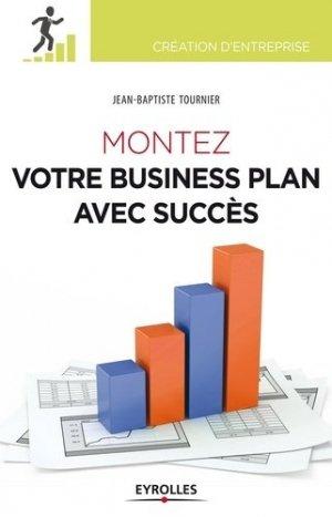 Montez votre business plan avec succès - Eyrolles - 9782212555769 -