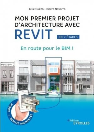 Mon premier projet avec Revit Architecture - Eyrolles - 9782212676020 -