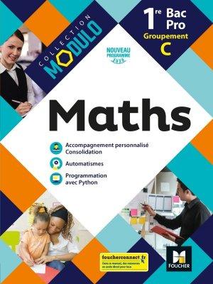 Modulo - MATHEMATIQUES 1re Bac Pro Groupement C ed. 2020 - foucher - 9782216157587 -