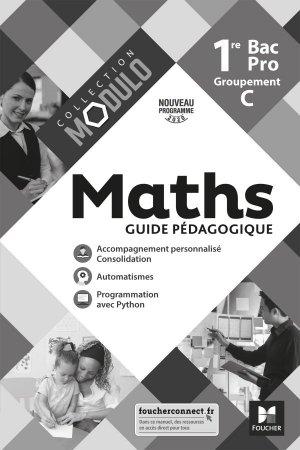 Modulo - MATHEMATIQUES 1re Bac Pro Groupement C - Ed. 2020 - Guide pédagogique - foucher - 9782216157600 -