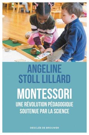 Montessori, une pédagogie révolutionnaire soutenue par la science - desclee de brouwer - 9782220095554 -