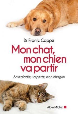 Mon chat, mon chien va partir - albin michel - 9782226391919 -