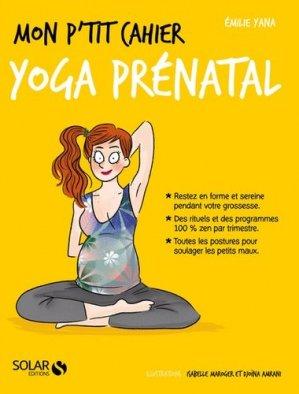 Mon p'tit cahier yoga prénatal - Solar - 9782263158476 -