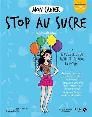 Mon cahier Stop au sucre new - solar - 9782263173493 -