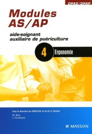 Modules AS / AP  4 : Ergonomie - elsevier / masson - 9782294080647 -
