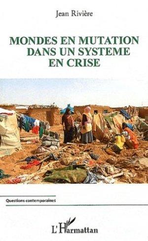 Mondes en mutation dans un système en crise - l'harmattan - 9782296553798 -