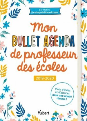 Mon bullet agenda de professeur des écoles - Vuibert - 9782311207644 -
