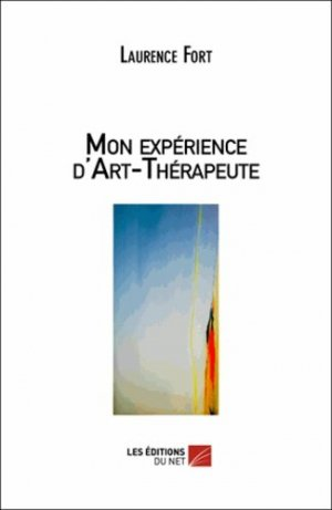 Mon expérience d?Art-Thérapeute - Les Editions du Net - 9782312004846 - https://fr.calameo.com/read/005370624e5ffd8627086