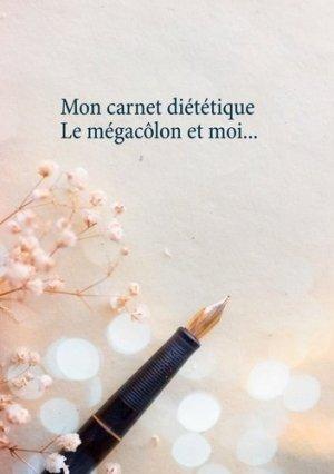 Mon carnet diététique : le mégacôlon et moi... - Books on Demand Editions - 9782322217687 -