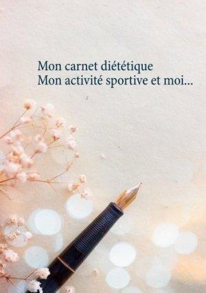 Mon carnet diététique : mon activité sportive et moi... - Books on Demand Editions - 9782322229642 -