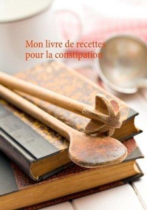 Mon livre de recettes pour la constipation - Books on Demand Editions - 9782322243303 -