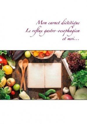 Mon carnet diététique : le reflux gastro-oesophagien et moi... - Books on Demand Editions - 9782322255795 -