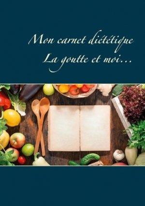 Mon carnet diététique : la goutte et moi... - Books on Demand Editions - 9782322257874 -