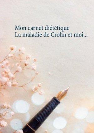 Mon carnet diététique : la maladie de Crohn et moi... - Books on Demand Editions - 9782322257966 -