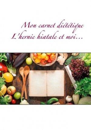 Mon carnet diététique : l'hernie hiatale et moi... - Books on Demand Editions - 9782322258307 -