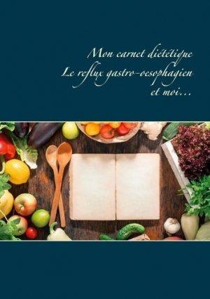 Mon carnet diététique : le reflux gastro-oesophagien et moi... - Books on Demand Editions - 9782322258352 -