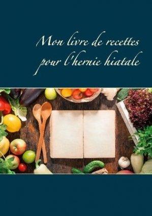 Mon livre de recettes pour l'hernie hiatale - Books on Demand Editions - 9782322272372 -