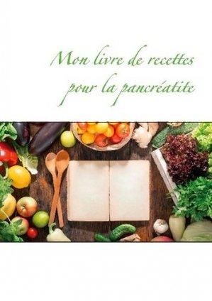 Mon livre de recettes pour la pancréatite - Books on Demand Editions - 9782322273485 -