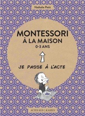Montessori à la maison 0-3 ans - actes sud / kaizen - 9782330072445 -