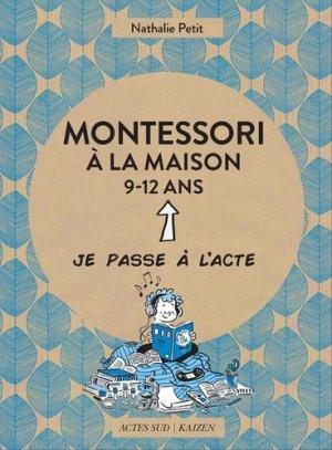 Montessori à la maison - 9-12 ans - actes sud - 9782330109752 -
