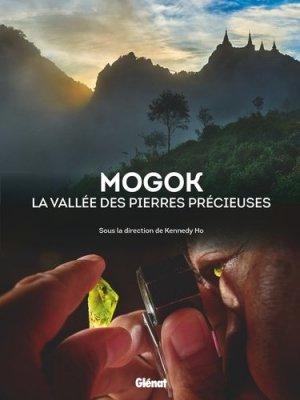 Mogok la vallée des pierres précieuses - glenat - 9782344029756 -