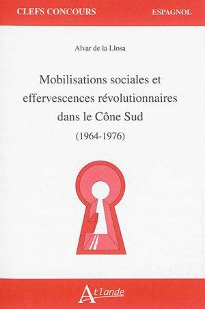 Mobilisations sociales et effervescences révolutionnaires dans le Cône sud (1964-1976) - Atlande - 9782350303321 -