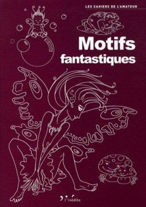 Motifs fantastiques - L'Inédite - 9782350322315 -