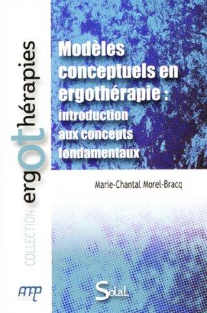 Modèles conceptuels en ergothérapie : introduction aux concepts fondamentaux-solal-9782353270743
