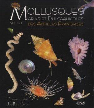 Mollusques marins et dulcaquioles des Antilles Francaises vol 1 et 2 - plb - 9782353651047 -