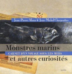 Monstres marins et autres curiosités. Carnet d'un voyage sous les mers - Elytis - 9782356390080 -