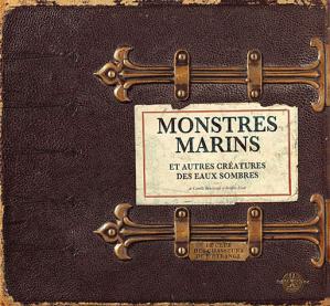 Monstres marins et autres créatures des eaux sombres - petite plume - 9782361540210 -