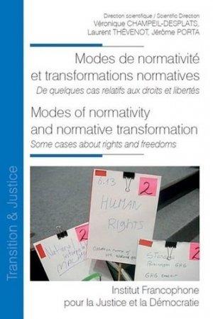 Modes de normativité et transformations normatives. De quelques cas relatifs aux droits et libertés, Textes en français et anglais - Fondation Varenne - 9782370322289 -