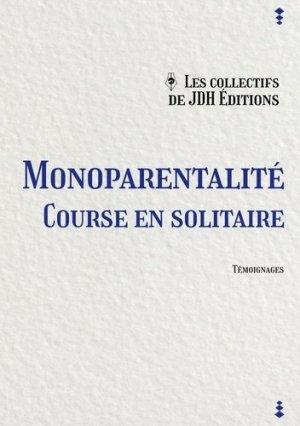Monoparentalité, course en solitaire - JDH éditions - 9782381271507 -