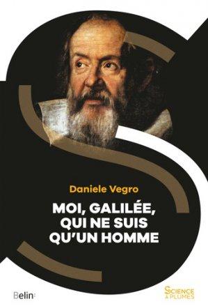 Moi, Galilée, qui ne suis qu'un homme - Belin - 9782410014426 -