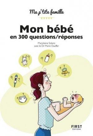 Mon bébé en 300 questions/réponses - first - 9782412039700 -