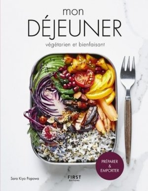 Mon déjeuner végétarien et bienfaisant - first editions - 9782412045107 -