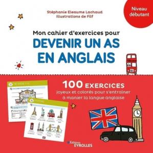 Mon cahier d'exercices pour devenir un as en anglais - eyrolles - 9782416002793 -